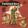 TWISTED ROD 06